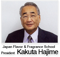 Japan Flavor & Fragrance SchoolPresident  Kakuta Hajime