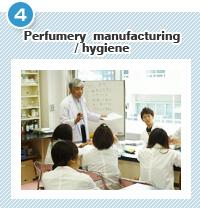 Perfumery  manufacturing/ hygiene