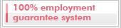 100% employment guarantee system