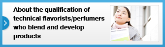 About the qualification of technical flavorists/perfumers who blend and develop products